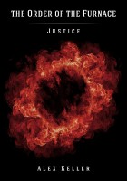 Order of the Furnace: Book 2 Justice